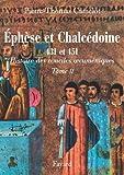 Les conciles d'Ephèse et de Chalcédoine 431 et 451