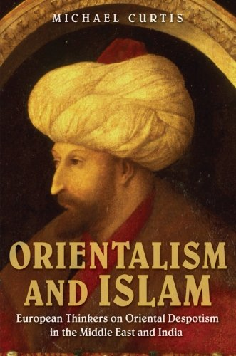 Orientalism and Islam: European Thinkers on Oriental...