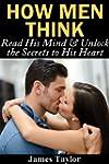How Men Think: Read His Mind & Unlock...