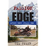 A Passion for the Edge: Living Your Dreams Nowby Tim Tyler
