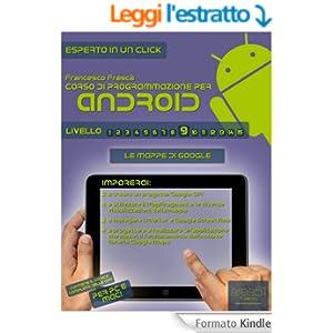 Corso di programmazione per Android. Livello 9 (Esperto in un click Vol. 45)