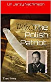 img - for The Polish Patriot: True Story book / textbook / text book