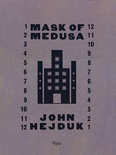 John Hejduk: Mask of Medusa - Works 1947-1983, by John Hejduk