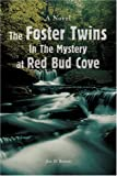 The Foster Twins In The Mystery at Red Bud Cove (0595400213) by Brown, Jim