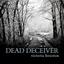 Dead Deceiver: Loon Lake Mystery, Book 11 (       UNABRIDGED) by Victoria Houston Narrated by Jennifer Van Dyck