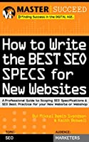 How to Write the Best SEO Specs for New Websites Front Cover