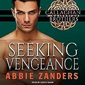 Seeking Vengeance: Callaghan Brothers Series, Book 4 | Abbie Zanders