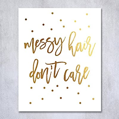 Messy Hair Don't Care Gold Foil Decor Home Girly Wall Art Print Quote Metallic Poster 8 inches x 10 inches