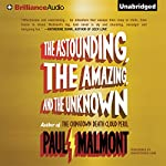 The Astounding, the Amazing, and the Unknown: A Novel | Paul Malmont