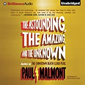 The Astounding, the Amazing, and the Unknown: A Novel | [Paul Malmont]
