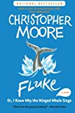 Fluke: Or, I Know Why the Winged Whale Sings (Today Show Book Club #25) (006056668X) by Moore, Christopher