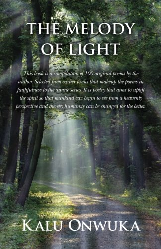 The Melody of light (poems in faithfulness of the divine) (Volume 5)