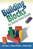 img - for Building Blocks for Sunday School Growth by Bo Prosser (2013-01-24) book / textbook / text book