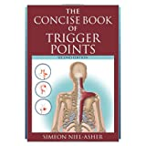The Concise Book of Trigger Pointsby Simeon Niel-Asher