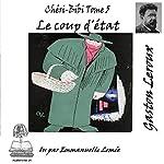 Le coup d'état (Chéri-Bibi 5) | Gaston Leroux