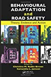 Behavioural Adaptation and Road Safety: Theory, Evidence and Action