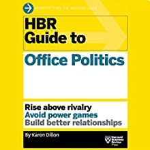 HBR Guide to Office Politics Audiobook by  Harvard Business Review, Karen Dillon Narrated by Liisa Ivary