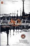 London Holiday: A Novel (0140278575) by Peck, Richard