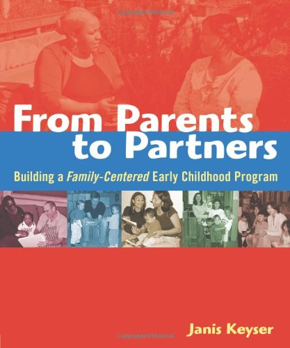 From Parents to Partners: Building a Family-Centered...