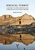 img - for Biblical Turkey: A Guide to the Jewish and Christian Sites of Asia Minor book / textbook / text book