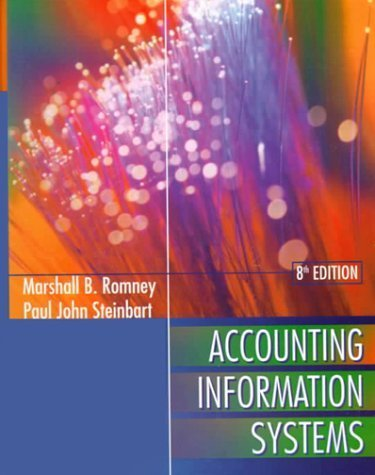 Accounting Information Systems 8th Edition by Romney, Marshall B.; Steinbart, Paul John published by Pearson Education Hardcover