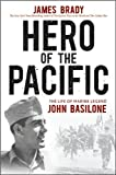 HeroofthePacific(Hero of the Pacific: The Life of Marine Legend John Basilone) [Hardcover](2010)byJames Brady