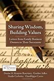 img - for Sharing Wisdom, Building Values Letters from Family Business Owners to Their Successors [Family Business Publications] by Kenyon-Rouvinez, Denise H., Adler, Gordon, Corbetta, Guido, [Palgrave Macmillan,2010] [Hardcover] Reprint book / textbook / text book