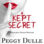 A Kept Secret: A Get Away Diner Mystery, Book 2 (       UNABRIDGED) by Peggy Dulle Narrated by Deborah Fennelly