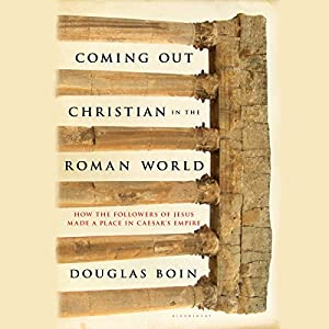 Coming Out Christian in the Roman World Audiobook