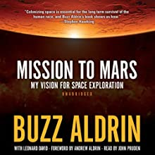 Mission to Mars: My Vision for Space Exploration | Livre audio Auteur(s) : Buzz Aldrin Narrateur(s) : John Pruden