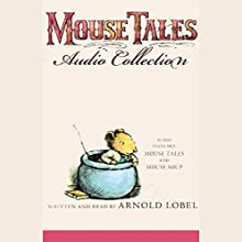 Mouse Tales Audio Collection | Livre audio Auteur(s) : Arnold Lobel Narrateur(s) : Arnold Lobel