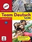 Allemand 2e Team Deutsch Lyc�e Neu! A...