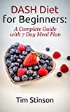 DASH Diet for Beginners: A Complete Guide with 7 Day Meal Plan