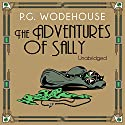 The Adventures of Sally Audiobook by P. G. Wodehouse Narrated by Jonathan Cecil