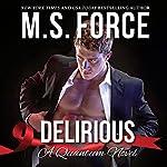 Delirious: Quantum Series, Book 6   M.S. Force