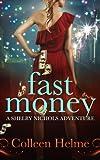 Fast Money: A Shelby Nichols Adventure (Shelby Nichols Adventures Book 2)