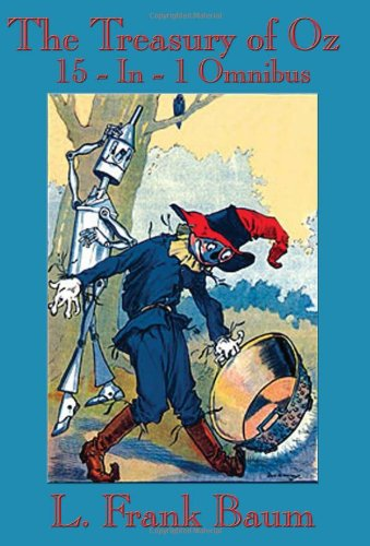 The Treasury of Oz: The Wonderful Wizard of Oz, The Marvelous Land of Oz, Ozma of Oz, Dorothy and the Wizard in Oz, The
