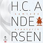 H.C. Andersens samlede eventyr (H.C. Andersens samlede eventyr 4) | Hans Christian Andersen