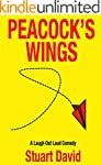 A Laugh Out Loud Comedy: Peacock's Wings