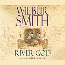 River God: Ancient Egyptian, Book 1 Audiobook by Wilbur Smith Narrated by Robert Powell