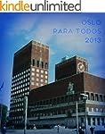 Oslo para todos 2013 (Gu�as para todo...