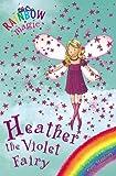Rainbow Magic: The Rainbow Fairies: 7: Heather the Violet Fairy