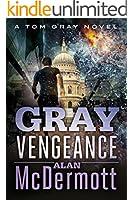 Gray Vengeance (A Tom Gray Novel Book 5) (English Edition)