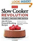 Slow Cooker Revolution Volume 2: The Easy Prep Edition