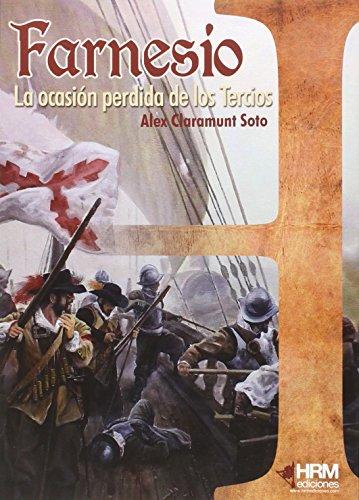 Farnesio: La ocasión perdida de los Tercios (H de Historia)