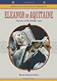 Eleanor of Aquitaine: Heroine of the Middle Ages (Makers of the Middle Ages and Renaissance) (079108633X) by Koestler-Grack, Rachel A.