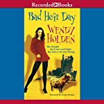 Bad Heir Day: A Comedy of High Class and Dire Straits | Wendy Holden (Romance Author)