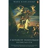 The Penguin History of Britain: A Monarchy Transformed, Britain 1630-1714: A Monarchy Transformed, Britain 1630-1714 v. 6by Mark Kishlansky