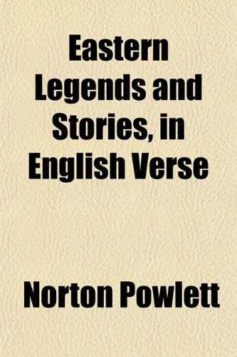 Eastern Legends and Stories, in English Verse
