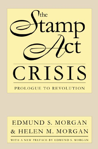 Edmund S. Morgan - The Stamp Act Crisis: Prologue to Revolution (Published for the Omohundro Institute of Early American History and Culture, Williamsburg, Virginia)